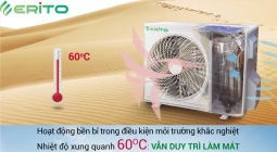 Bạn có tin không, nhiệt độ ngoài trời nóng gay gắt đến 60 độ C, điều hòa ERITO vẫn duy trì làm mát ?!